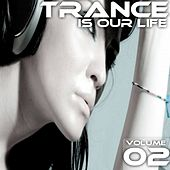 Trance Is Our Life - Volume 02 - EP by Various Artists