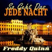 Freddy Quinn, So Geht Das Jede Nacht von Freddy Quinn