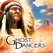 The Greatest Ever Native American Music, Vol. 1: Ghost Dancers - Deluxe Edition by Global Journey