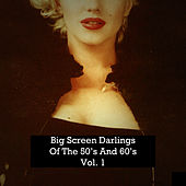Big Screen Darlings of the 50's and 60's, Vol. 1 by Various Artists
