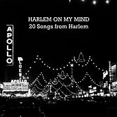 Harlem on My Mind: 20 Songs from Harlem by Various Artists