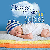 Classical Music for Babies by Various Artists
