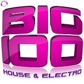 Big 100 (House & Electro) de Various Artists
