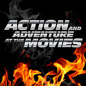Action and Adventure at the Movies von Various Artists