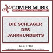Die Schlager des Jahrhunderts by Various Artists