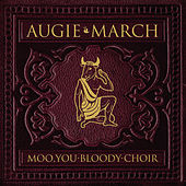 Moo, You Bloody Choir de Augie March