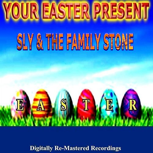 Your Easter Present - Sly & the Family Stone by Sly & the Family Stone