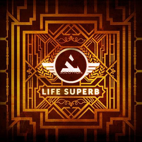 Life Superb by The Solution