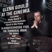 Glenn Gould at the Cinema by Glenn Gould