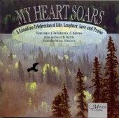 My Heart Soars von Toronto Children's Chorus