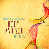 Portico Sessions: Jazz (Body & Soul), Vol. 2 by Various Artists