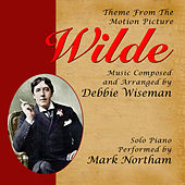 Wilde - Theme from the Motion Picture for Solo Piano (Debbie Wiseman) by Mark Northam