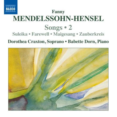 Mendelssohn-Hensel: Lieder, Vol. 2 by Dorothea Craxton
