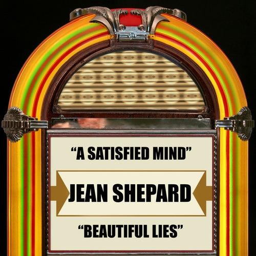A Satisfied Mind / Beautiful Lies by Jean Shepard