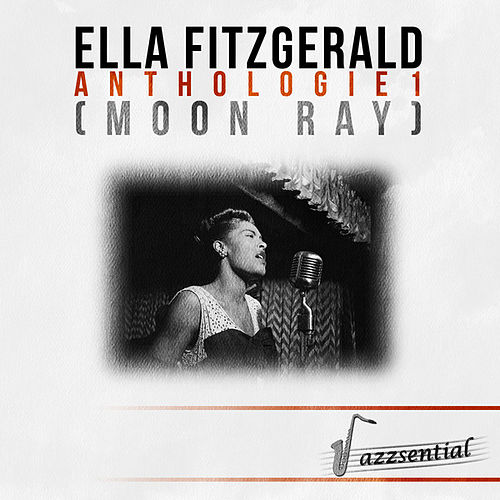 Anthologie 1 (Moon Ray) [Live] by Ella Fitzgerald