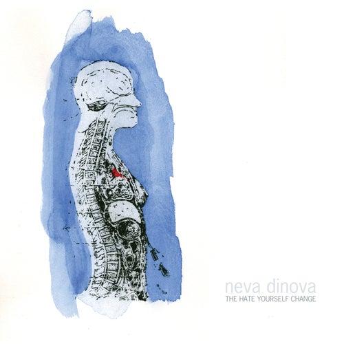 The Hate Yourself Change by Neva Dinova