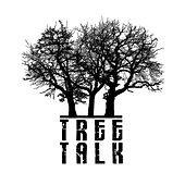Tree Talk by Tree Talk
