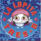 Tres-D de La Lupita