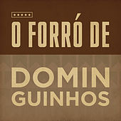 O Forró de Dominguinhos von Dominguinhos