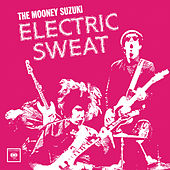 Electric Sweat de The Mooney Suzuki