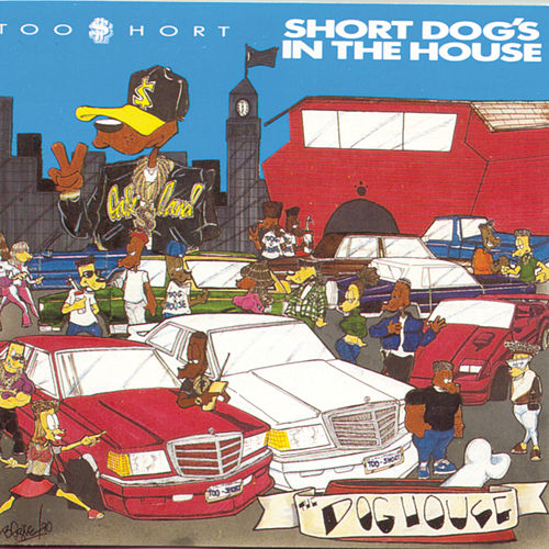 Short Dog's In The House by Too Short