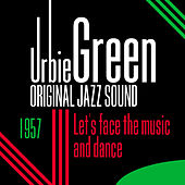 Original Jazz Sound: Let's Face the Music and Dance di Urbie Green
