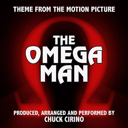 Main Title (From the Original Score to 'the Omega Man') (Cover) by Chuck Cirino
