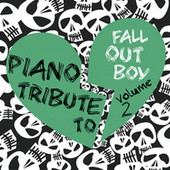 Fall Out Boy Piano Tribute 2 by Piano Tribute Players