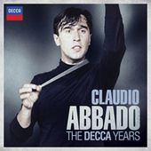 Claudio Abbado - The Decca Years by Claudio Abbado