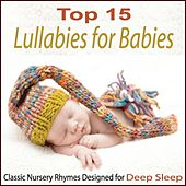 Top 15 Lullabies for Babies: Classic Nursery Rhymes Designed for Deep Sleep by Steven Snow