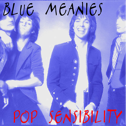 Pop Sensibility by Blue Meanies