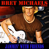Jammin' with Friends by Bret Michaels