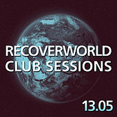 Recoverworld Club Sessions 13.05 by Various Artists