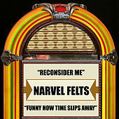 Reconsider Me / Funny How Time Slips Away by Narvel Felts