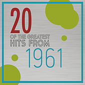 20 of the Greatest Hits from 1961 de Various Artists