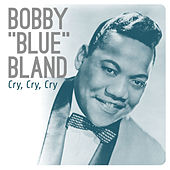Cry, Cry, Cry by Bobby Blue Bland