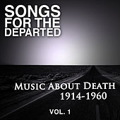 Songs for the Departed: Music About Death 1914-1960, Vol. 1 de Various Artists