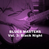 Blues Masters, Vol. 3: Black Night by Various Artists