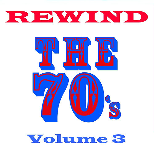 Rewind the 70s - Volume 3 by Various Artists