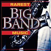 Rarest Big Band Music de Various Artists