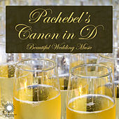 Pachebel's Canon in D: Beautiful Wedding Music von Various Artists