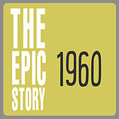 The Epic Story 1960 by Various Artists