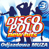 Disco Polo New Hits no. 3 (Odjazdowa Muza) von Various Artists