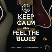 Keep Calm and Feel the Blues de Various Artists