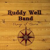 Change of Course by The Ruddy Well Band