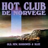 Old, New, Borrowed & Blue by Hot Club De Norvège