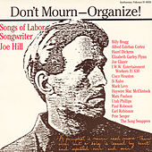 Don't Mourn-Organize!: Songs Of Labor Songwriter Joe Hill de Various Artists