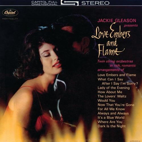 Love Embers And Flame by Jackie Gleason