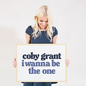 I Wanna Be the One von Coby Grant