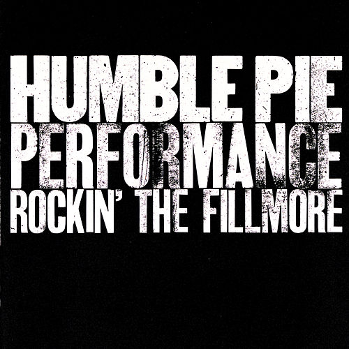 Performance: Rockin' The Fillmore by Humble Pie